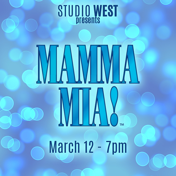 Mamma Mia- Sat 3-12 – 7pm